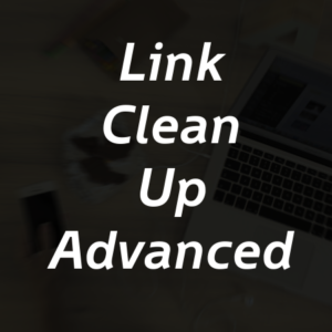 Link Clean Up Advanced